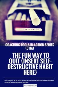 CTiA- Fun Way to Quit a Self-Destructive Habit