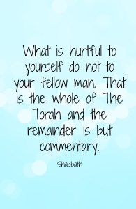 """Shabbath """"what is hurtful to you..."""":"""