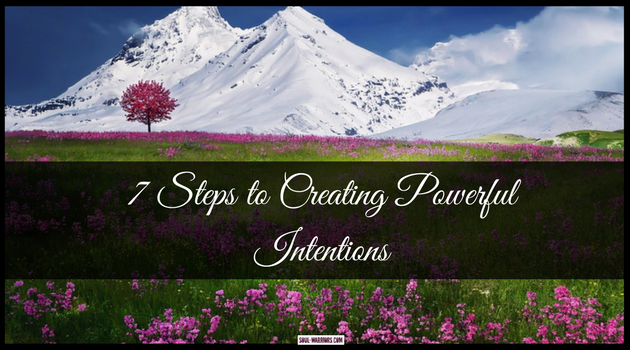 Try this seven step process to creating powerful intentions by making them so juicy that you can't wait to get started living them. Click through to read the whole post: http://www.soul-warriors.com/7-steps-creating-powerful-intentions
