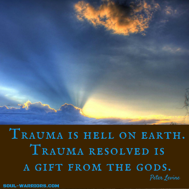Trauma is hell on earth. Trauma resolved is a gift from the gods. (1)