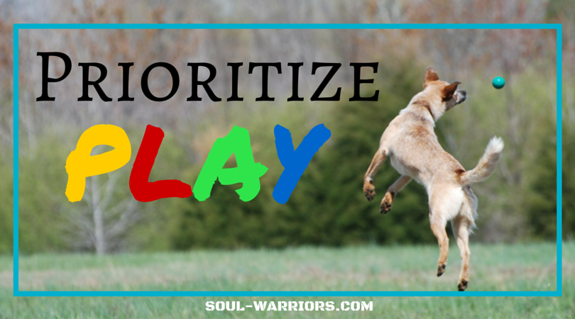 Prioritize Play