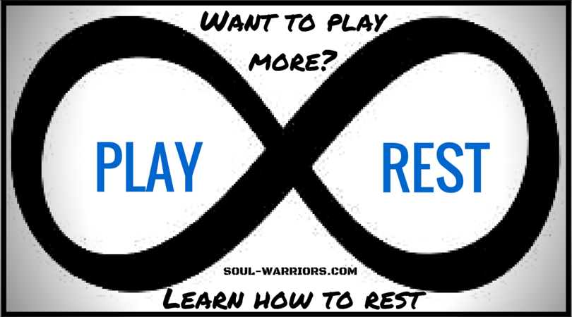 Want to Play More- Learn How to Rest