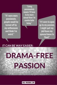 Passion doesn't have to be dramatic