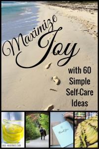 Maximize Joy with 60 Simple Self-Care Ideas