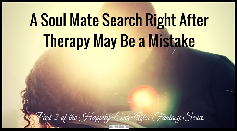 Why a soul mate search right after getting out of therapy can go wrong, and what you can do before your search to make it better. Read the whole post at http://www.soul-warriors.com/a-soul-mate-search-right-after-therapy-may-be-a-mistake