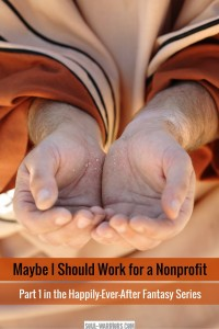 Searching for your purpose through a career almost always includes the idea of working for a nonprofit. Is it the magic pill we think it will be? Read the post at http://www.soul-warriors.com/maybe-i-should-work-for-a-nonprofit/